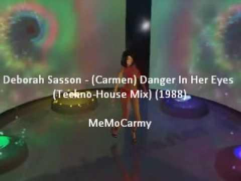 Deborah Sasson  Carmen Danger In Her Eyes TechnoHouse Mix 1988