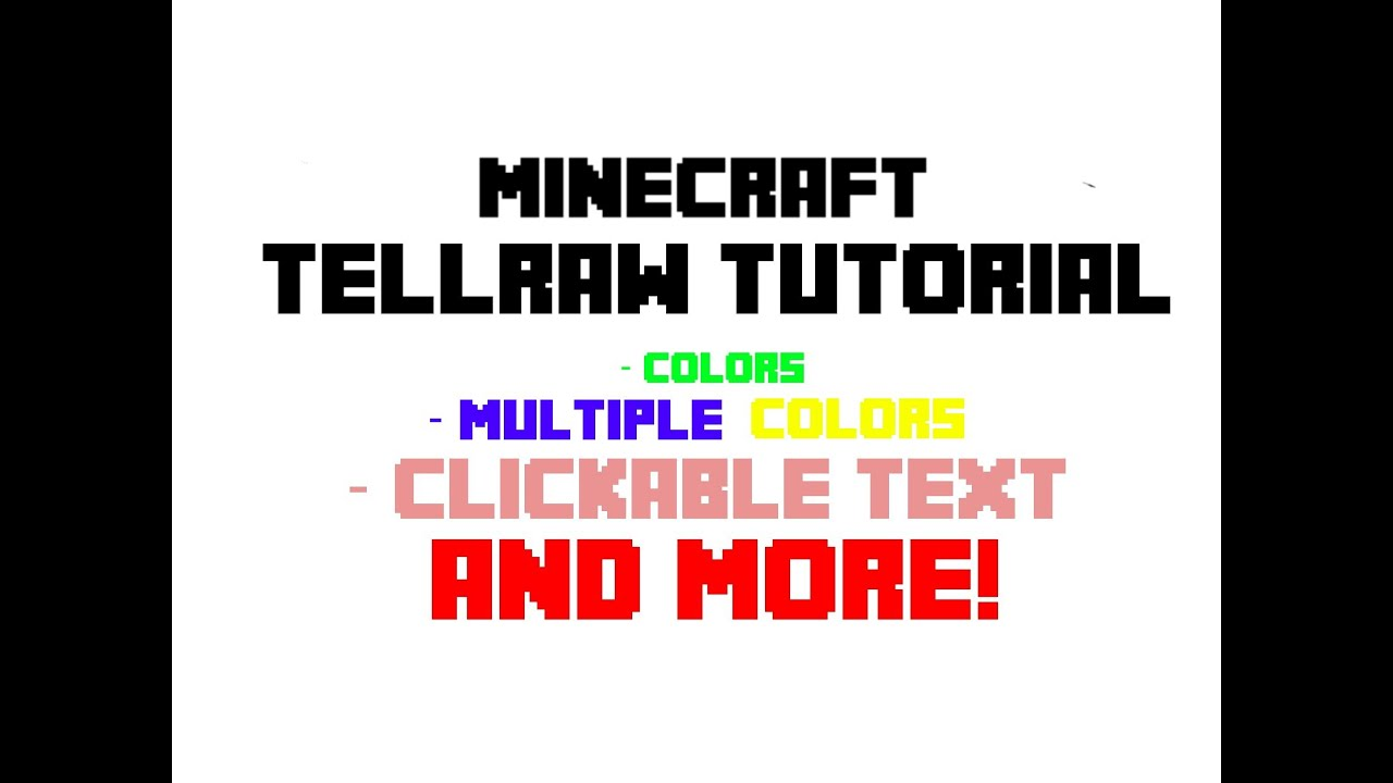 Tellraw Tutorial - Colors, hover options, click options and more!
