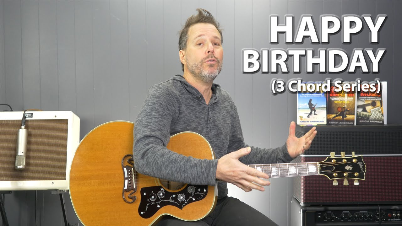 How To Play Happy Birthday On Guitar 3 Chord Series Guitar Lesson