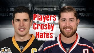 Sidney Crosby/7 Players That He Hates