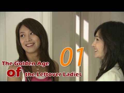 The Golden Age of the Leftover Ladies 01 (English Subtitle)