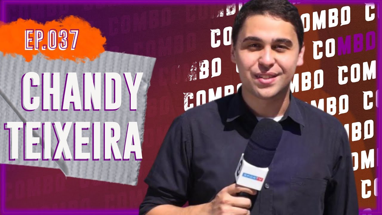 Download CHANDY TEIXEIRA! Combo Podcast 037