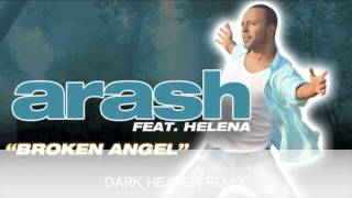 "ARASH BROKEN ANGEL ""DARK HEAVEN REMIX"""