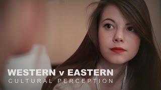 Western vs Eastern - Cultural Perception