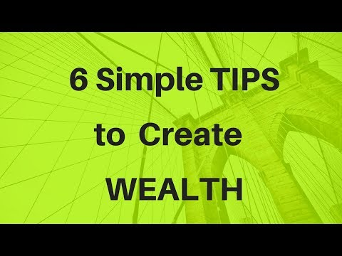 6 Simple Tips to create Wealth