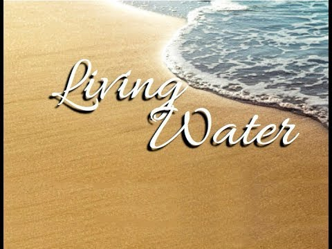 Living Water by Pastor Mike Miner