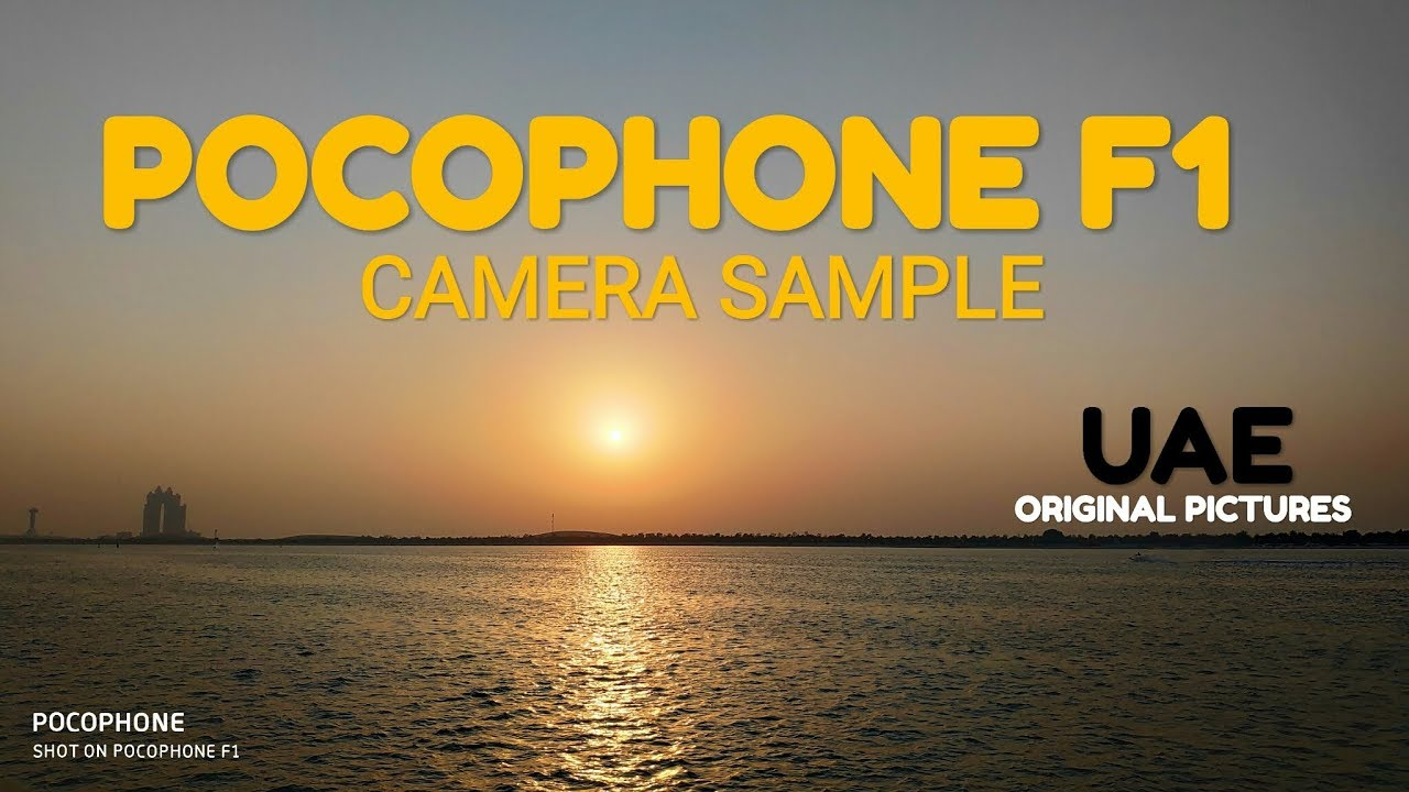 Xiaomi POCOPHONE F1 Camera Sample Pictures | POCO F1 Camera Review | UAE |  SayidDastaan