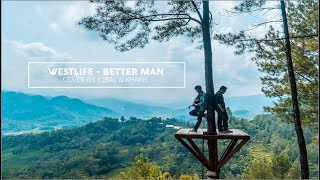Westlife - Better Man Cover by Iqbal & Kharis
