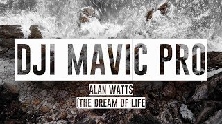 Dji mavic pro - Alan Watts (The Dream Of Life) 4K