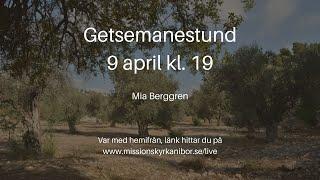 200409 Getsemanestund Skärtorsdag kl 19
