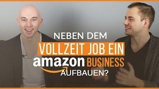 Neben dem Vollzeit Job ein Amazon Business aufbauen. Auf was muss ich achten?
