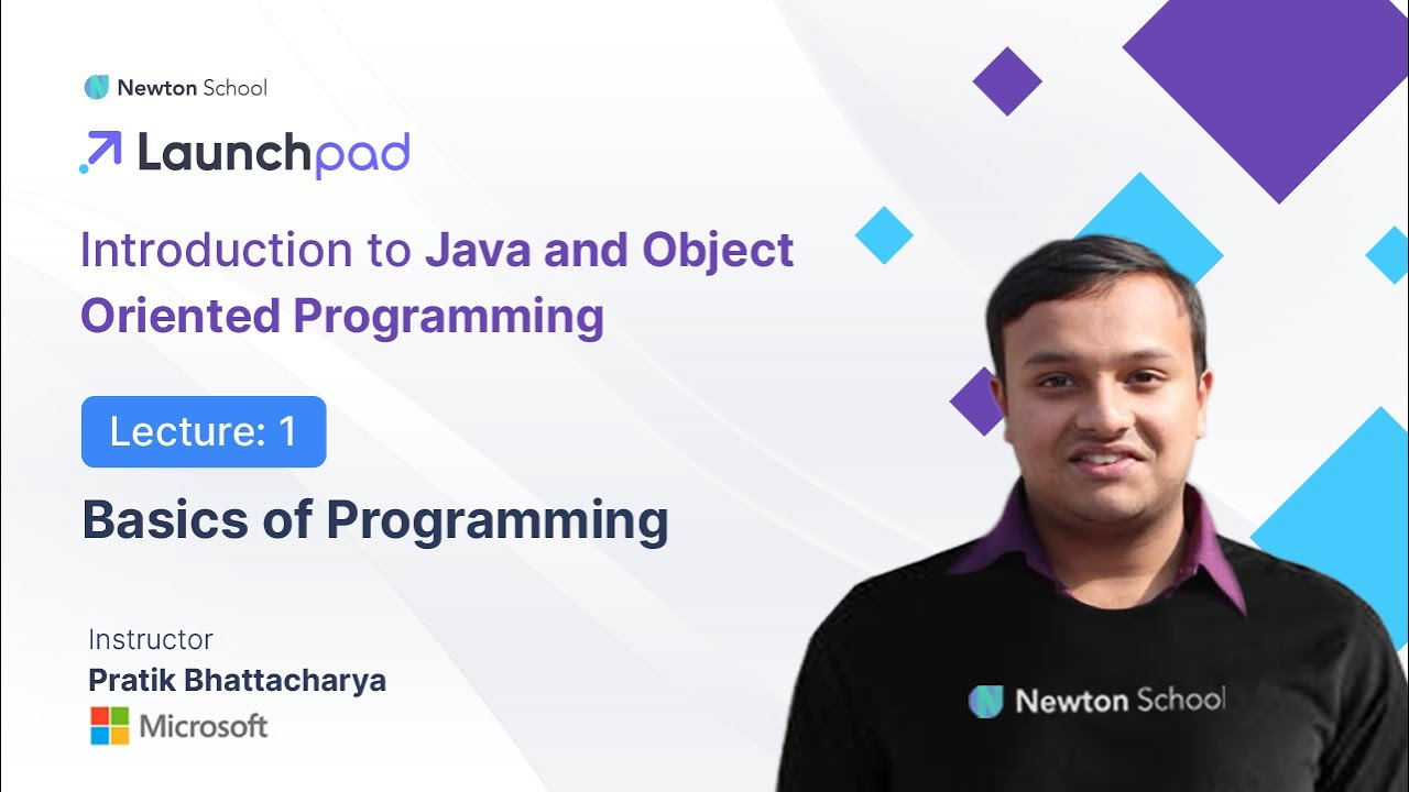 Back to Basics: Introduction to JAVA and Object-Oriented Programming
