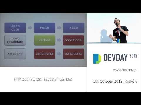 """Sebastien Lambla - """"HTTP Caching 101"""""""