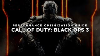 Call of Duty Black Ops 3 - How To Fix Lag/Get More FPS and Improve Performance