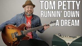 Tom Petty - Runnin' Down a Dream - Guitar Lesson