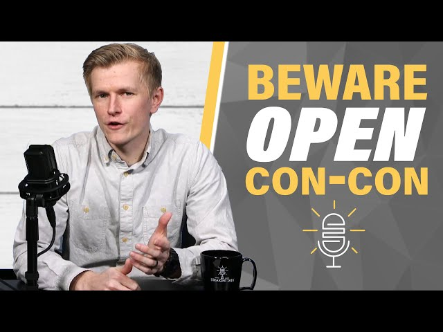 """Beware: """"Open"""" or """"General"""" Constitutional Convention"""