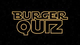Mercredi, Burger Quiz Spéciale Star Wars, Tu Regarderas !