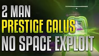 2 Man PRESTIGE Calus [No Dimension Cheese/Space Exploit]