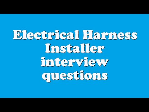 electrical harness installer interview questions youtube rh youtube com electrical wiring harness interview questions catia v5 wiring harness interview questions