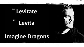 Levitate Imagine Dragons Lyrics Letra Español English Sub