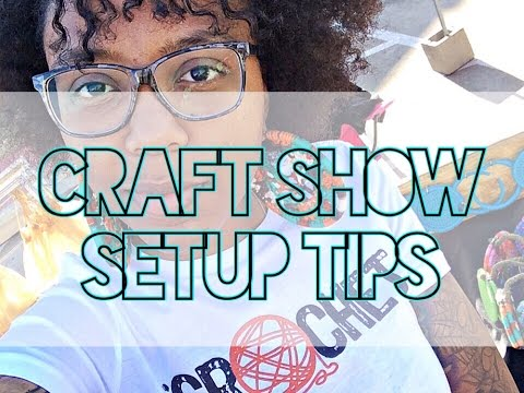 Craft Show SetUp Tips