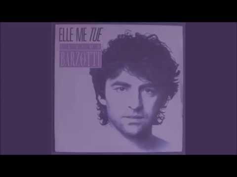 Claude Barzotti -  Elle me tue (  paroles )