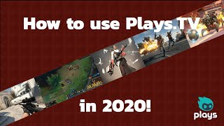 hOW TO USE PLAYS.TV IN 2020!