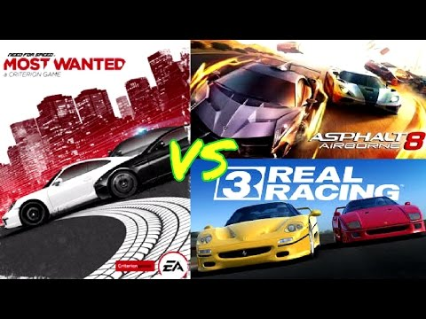Asphalt 8 vs Real Racing 3 vs Need For Speed Most Wanted