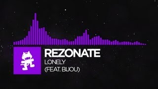 [Dubstep] - Rezonate - Lonely (feat. Bijou) [Monstercat Release]