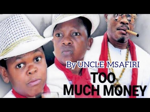 Download Too much money Part 1_Imetafsiriwa na UNCLE MSAFIRI_Filamu ya Kinaijeria