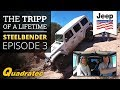 """The Tripp of a Lifetime Episode 3 """"Steelbender"""" - Fly and Drive Jeep Jamboree Giveaway 2018"""