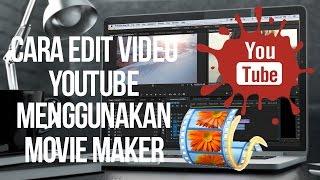 Download Video Tutorial Cara Mengedit Video Youtube Menggunakan Windows Movie Maker MP3 3GP MP4