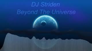DJ Striden - Beyond The Universe [Trance]