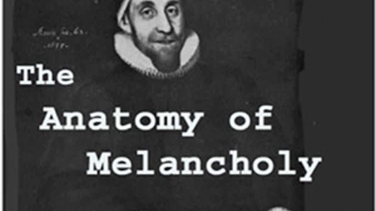 The Anatomy Of Melancholy Volume 1 By Robert Burton Read By Various