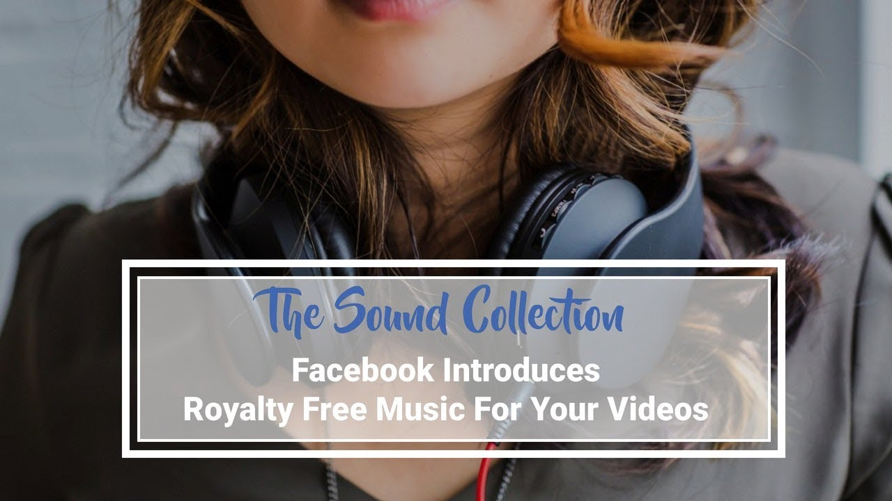 royalty free music for facebook videos