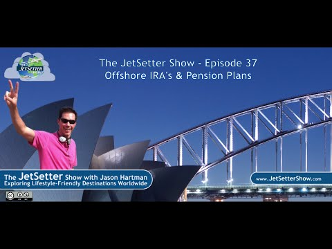 The JetSetter Show EP 37 Larry Grossman: Offshore IRA's & Pension Plans