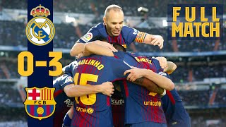 FULL MATCH: Real Madrid 0 - 3 FC Barcelona (2017) When Barça stunned Real Madrid in #ElClásico!