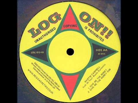 ReGGae Music 296  Martin Campbell  Give Me The Money Log On!!