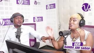 OER BAMBA AMI SARAH - INTERVIEW UN GARS UNE GO
