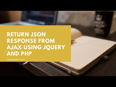 Return JSON response from AJAX using jQuery and PHP thumbnail