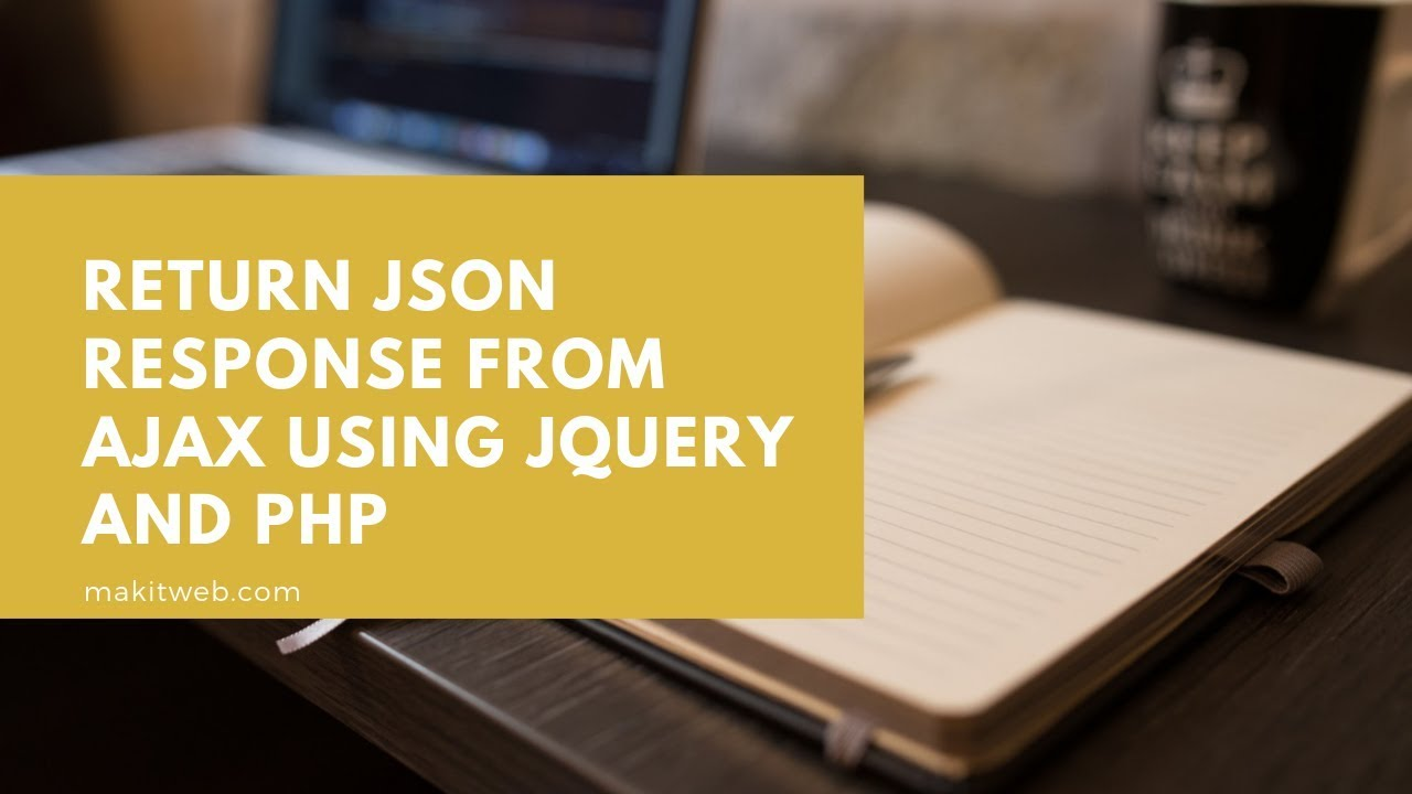 Return JSON response from AJAX using jQuery and PHP