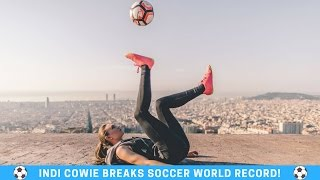 Indi Cowie Breaks Soccer Freestyle Guinness World Record! WRW Ep. 6