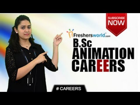CAREERS IN B.SC ANIMATION –  M.Sc,Certification Course,Degree,2D,3D, Animation studio,Salary Package