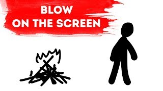 Blow on the Screen for a Second, See What Will Happen