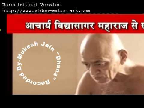Vidhya Sagar Ji Maharaj se seedhi baat