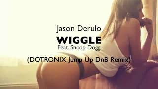 Jason Derulo - Wiggle Feat. Snoop Dogg (Dotronix Jump Up DnB Remix)