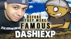 DASHIEXP - Before They Were Famous