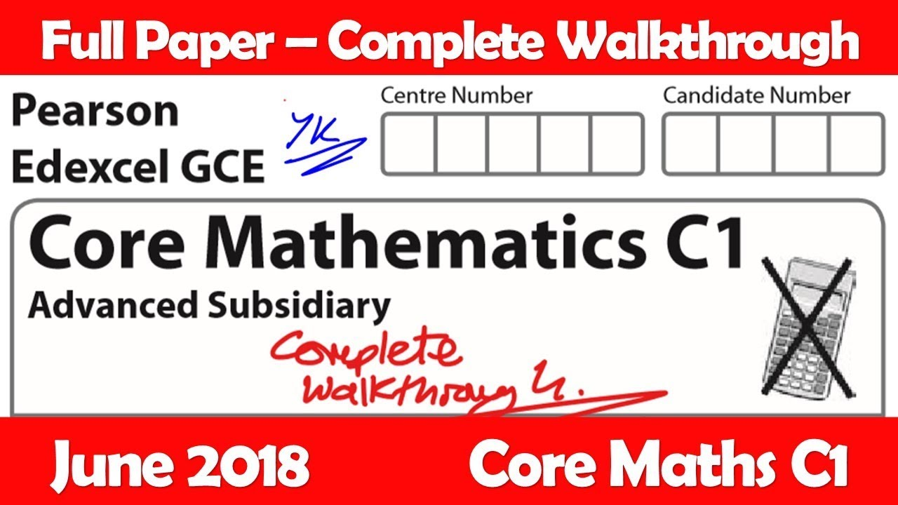 C1 Edexcel June 2018 | Complete Full Paper Walkthrough (GCE Maths 6663)