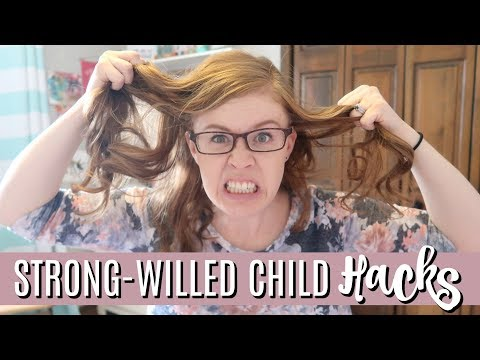 Hacks for Surviving with a Strong-Willed Child