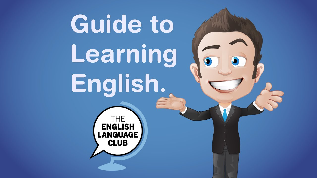 Guide To Learning English  English Language Club  Youtube